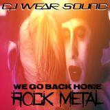 DJ WEAR SOUND - We Go Back Home (ROCK METAL)