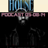 Music in THE BIG HOUSE - PODCAST 05-08-14 - DJ GREG G