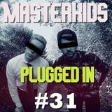 Masterkids - Plugged In (Podcast Ep. 31)