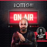"Botteghi presents ""Botteghi ON AIR"" - Episode 23 + PLASTIK FUNK Guest Mix"