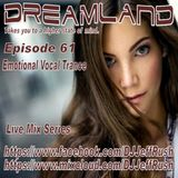 Dreamland Episode 61, October 25th, 2017, Emotional Vocal Trance
