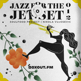 Jazz for the Jet Set 012 - SoulFood Project [27-05-2019]