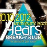 Breakfastklub @ Altes Landratsamt 20.10.2012 Leipzig (7 Years BFK-B-Day)