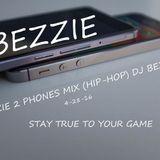 BEZZIE 2 PHONES MIX - DJ BEZZIE (HIP-HOP) 4-28-16
