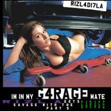 Rizla Gets Savage With The Garage - Im In My Garage Mate Edition