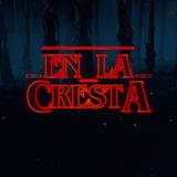 EN LA CRESTA Nº 105 - Bloque Musical: Stranger Things - 18/8