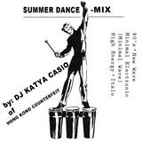 SUMMER DANCE - MIX by: KATYA CASIO (New Wave・Minimal Electronic・Italo・Synth Pop・High Energy・etc)