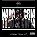 "DJ São Miggaz Beats Apresenta: ""Nada Se Cria, Tudo Se Copia"" Mixtape Volume 15"