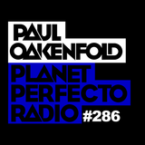 Planet Perfecto Show 286 ft.Paul Oakenfold