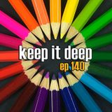 Keep It Deep Ep 140