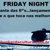 FRIDAY NIGHT 23.03.18