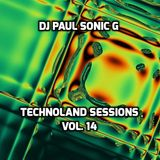 DJ PAUL SONIC G PRESENT TECHNOLAND SESSIONS VOL 14
