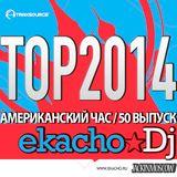 Ekacho★Dj TOP2014/Radioshow@American Hours_50h