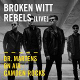 Broken Witt Rebels (Live) | Dr. Martens On Air: Camden Rocks