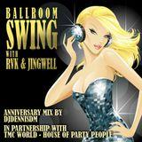 Ballroom Swing with RVK & JIngwell - Anniversary Mix by DJDennisDM