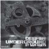 Deeper Underground By Sam Grets ( ADSR RECORDS )