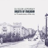 DJ Egorsky - Breath of Magadan (to 79 anniversary of the city 2018)