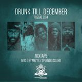 Drunk till December 2014 - Reggae