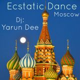 ✿✿✿ ECSTATIC DANCE MOSCOW (MOCKBA) ✿✿ 10/02/2018 ✿ Mixed by DJ YARUN DEE