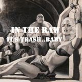 In The Raw- It's Trash..Baby