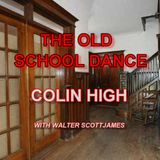 THE OLD SCHOOL DANCE - COLIN HIGH - 1977