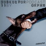 Subkultur Podcast 11 by Orphx