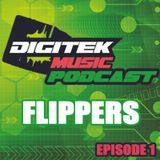 Digitek Music Podcast - Episode #1 Feat:Flippers.