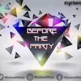 Before The Party (Mixed by DJ Cyclone)