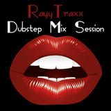 Rayy Traxx - Dubstep Mix Session #1