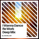 Jose_Bellver_I_Wanna_Dance_Re_Work_Deep_Mix