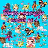 When I grow up I wann be a DJ! *CLEAN MIX FOR KIDS PARTIES*