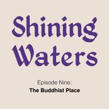 Shining Waters #9 - The Buddhist Place