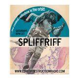 Spliffriff Episode 5 on Core of Destruction Radio