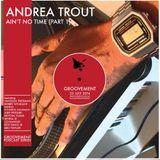 Trout - Ain't No Time (A Groovement Mix 21JUL14)