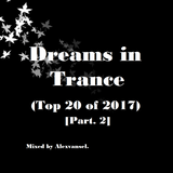 Dreams in Trance (Top 20 of 2017) [Part. 2]