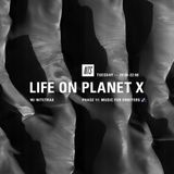 Life on Planet X - 29th August 2017