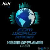 "Podcast #035 ""House Of Flames"" EDM WORLD RADIO"