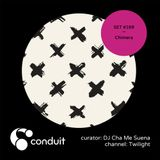 Conduit Set #169 | Chimera (curated by DJ Cha Me Suena) [Twilight]