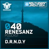 Renesanz Podcast 040 with D.R.N.D.Y