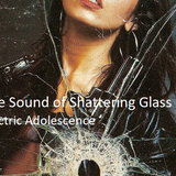 The Sound of Shattering Glass – Darkly Romantic Music for an Unforgiving World