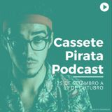 Cassete Pirata Podcast 25/09-01/10/2017