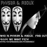 Another SECRET Phvs3r & R3DUX HERE COMES SOME MORE FILTH MIX