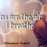 You are the air I breathe.