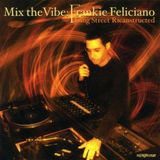 Frankie Feliciano - Mix The Vibe - King Street Sound Ricanstructed 2002