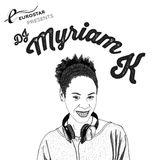 Eurostar Presents Myriam K // Oct 13
