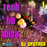 Dj Upstage - Tech to Ibiza 1
