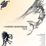 I Damned Mainstream Vol.2 (Mixed by Any Of My Names)