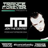 Trance Forever Podcast (Guest Mix Episode 034 John The Dentist)