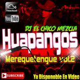 DJ EL Chico Mezcla Huapangos Merequetengues Vol.2 2018