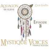 AQUAGON - Mystique Voices Trance Session - Episode 3 (LIVE Recording)